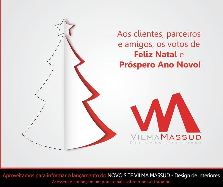 Feliz Natal e Próspero Ano Novo - Vilma Massud Arquitetura